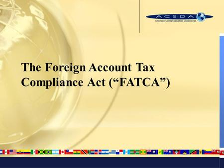 "The Foreign Account Tax Compliance Act (""FATCA"")."