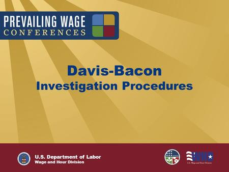 U.S. Department of Labor Wage and Hour Division Davis-Bacon Investigation Procedures.