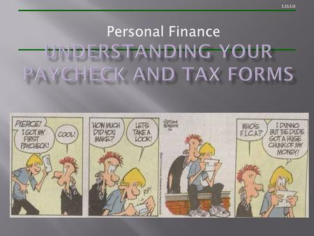 1.13.1.G Personal Finance. 1.13.1.G  Almost 31% of an individual's paycheck is deducted  Taxes are the largest expense most individuals will have 