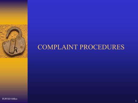 FLW EO Office 1 COMPLAINT PROCEDURES. FLW EO Office 2 Overview  Describe the Army's EO Complaint Process  Define the types of Complaints  Describe.