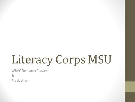 Literacy Corps MSU WRAC Research Cluster & Production.
