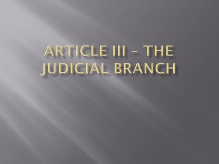 Article III – The Judicial Branch