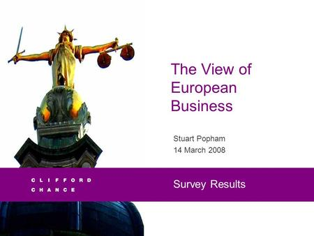 The View of European Business Stuart Popham 14 March 2008 Survey Results.