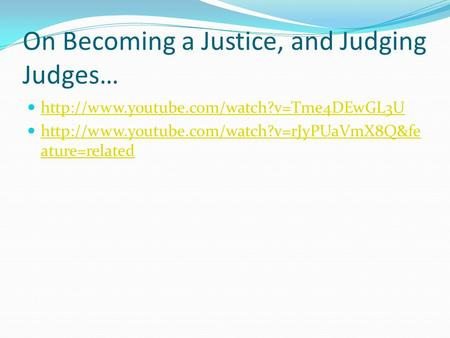 On Becoming a Justice, and Judging Judges…   ature=related