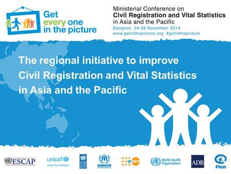 The regional initiative to improve Civil Registration and Vital Statistics in Asia and the Pacific.