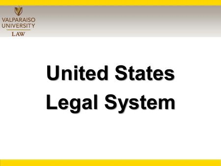 United States Legal System. Three Branches of Government.