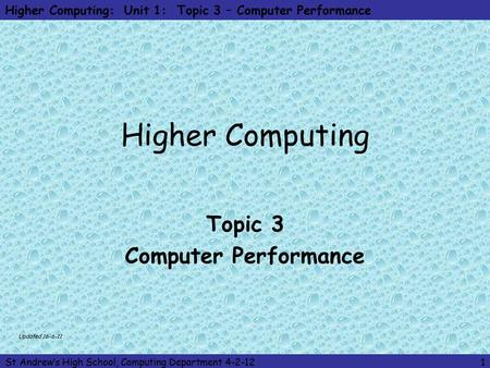 Higher Computing: Unit 1: Topic 3 – Computer Performance St Andrew's High School, Computing Department 4-2-121 Higher Computing Topic 3 Computer Performance.