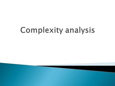Complexity Theory  Complexity theory is a problem can be solved? Given: ◦ Limited resources: processor time and memory space.