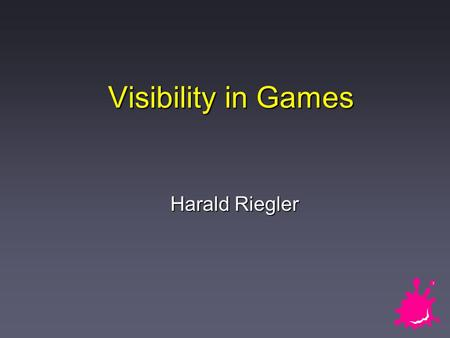 Visibility in Games Harald Riegler. 2 / 18 Visibility in Games n What do we need it for? u Increase of rendering speed by removing unseen scene data from.