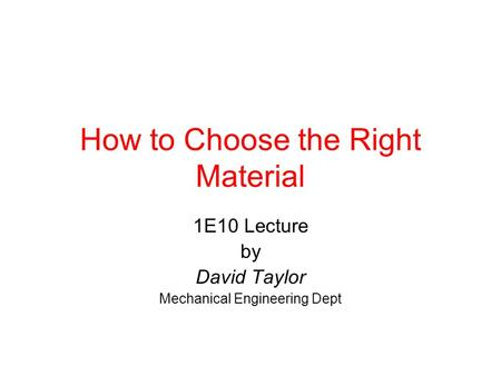 How to Choose the Right Material