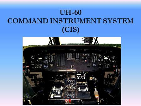 UH-60 COMMAND INSTRUMENT SYSTEM (CIS)