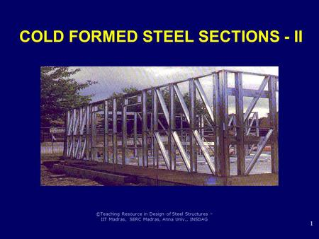COLD FORMED STEEL SECTIONS - II