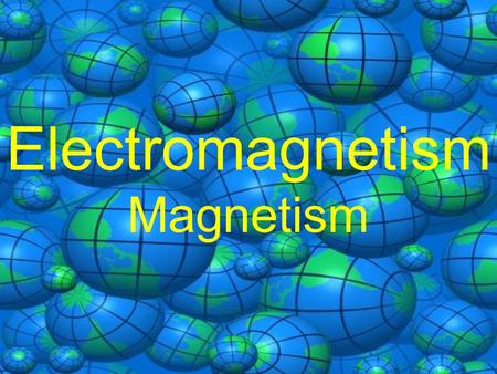 Electromagnetism Magnetism. Magnetic Field Definition Electric Field A region of space in which a charged particle experiences an electric force. Magnetic.