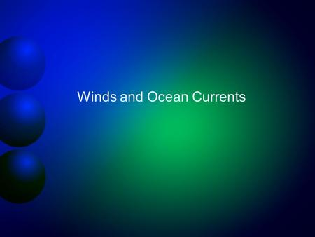 Winds and Ocean Currents. Latent Heat Transport 580 cal/g Surface wind Surface wind.
