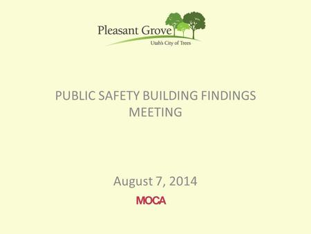PUBLIC SAFETY BUILDING FINDINGS MEETING August 7, 2014.