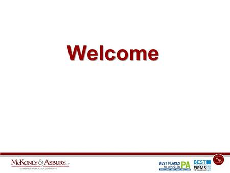 Welcome. Slides and a recording of the presentation will be available on our blogs at: www.macpas.com/manewsandwww.leanaccountants.com.