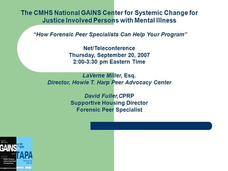"The CMHS National GAINS Center for Systemic Change for Justice Involved Persons with Mental Illness ""How Forensic Peer Specialists Can Help Your Program"""