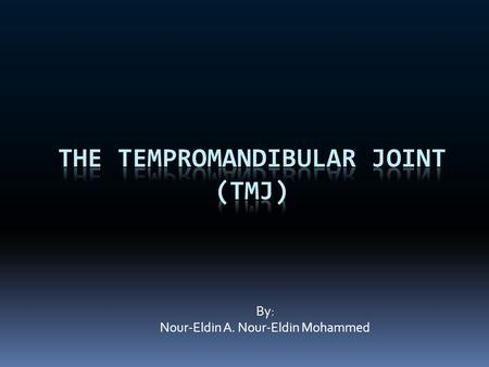 The Tempromandibular Joint (TMJ)