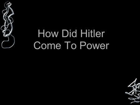 how did hitler come into power essay Cause and effect: how did hitler come into power a dichotomy is a division of two entities into mutually exclusive or contradictory groups these powers also wound up coming into effect whenever parliament was deadlocked some of these powers included in article 48 were temporary.