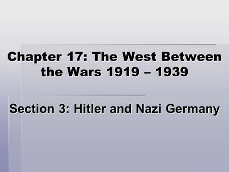 Chapter 17: The West Between the Wars 1919 – 1939