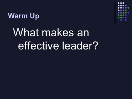 Warm Up What makes an effective leader?. HITLER IN GERMANY Lecture 38.