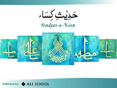 Hadees-e-Kisa of 143 Published by: Hadees-e-Kisa.