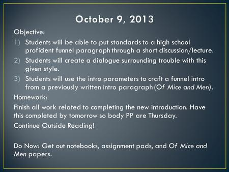 Objective: 1)Students will be able to put standards to a high school proficient funnel paragraph through a short discussion/lecture. 2)Students will create.