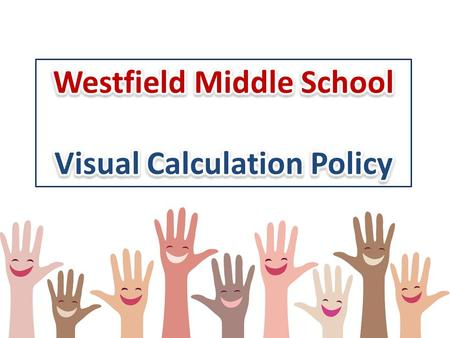 Westfield Middle School Visual Calculation Policy