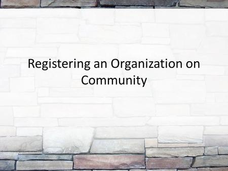 Registering an Organization on Community. Congratulations on creating a new student organization!