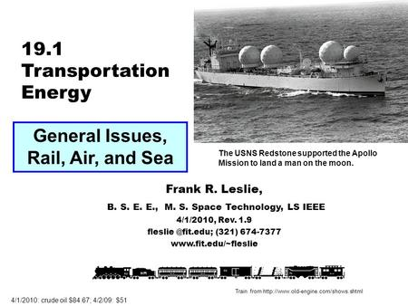 19.1 Transportation Energy Frank R. Leslie, B. S. E. E., M. S. Space Technology, LS IEEE 4/1/2010, Rev. 1.9 (321) 674-7377