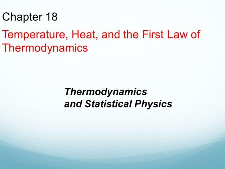 Temperature, Heat, and the First Law of Thermodynamics