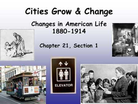 Changes in American Life Chapter 21, Section 1