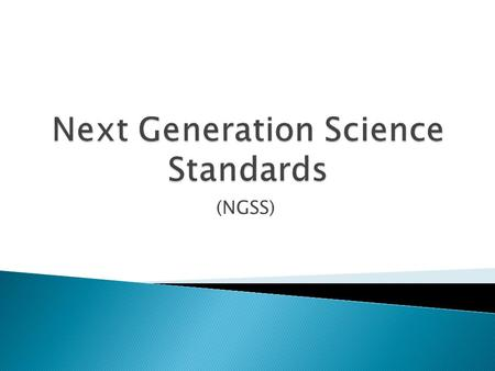 (NGSS).  Illinois is among the 26 lead states that have worked collaboratively to update science standards, called Next Generation Science Standards.