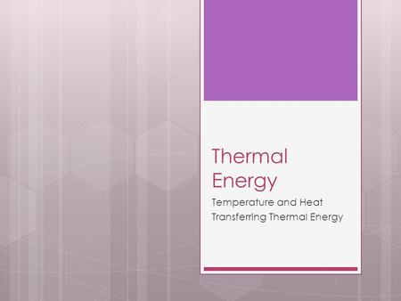 Temperature and Heat Transferring Thermal Energy