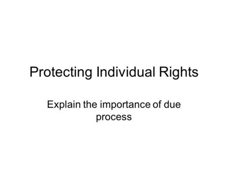 Protecting Individual Rights