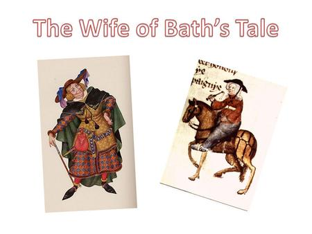The Wife of Bath's Tale.