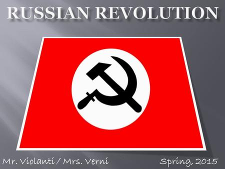 Mr. Violanti / Mrs. VerniSpring, 2015. 1. Bolsehvik: Group led by Lenin. Wanted Communism to rule Russia. Head of Revolution. 2. Censorship: government.