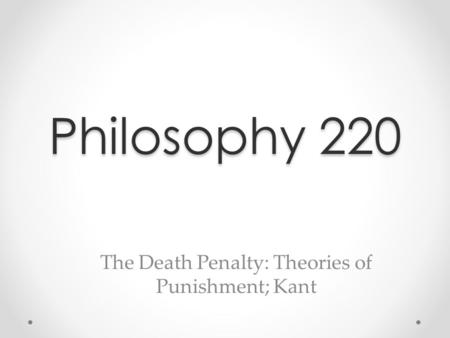 The Death Penalty: Theories of Punishment; Kant
