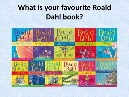 What is your favourite Roald Dahl book? Celebrating the life of the Fantastic Mr Dahl.