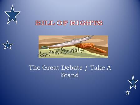 The Great Debate / Take A Stand. ..