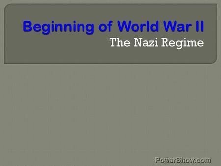 The Nazi Regime.  enumerate the countries that have been involve in the World War II  discriminates the warlike attitude by sharing to the class the.