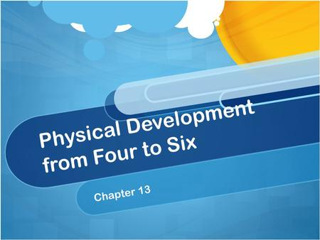 Physical Development from Four to Six