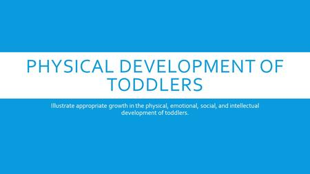 Physical Development of toddlers