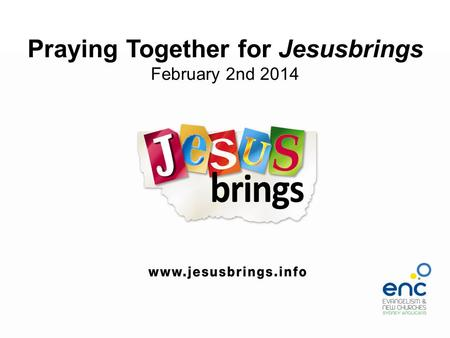 Praying Together for Jesusbrings February 2nd 2014.