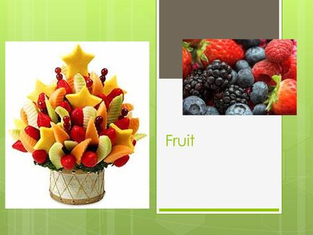 Fruit. Nutritional Value of Fruit  According to the My-Plate Food Guide, you should eat two to four servings of fruit a day.  One serving =  one medium.