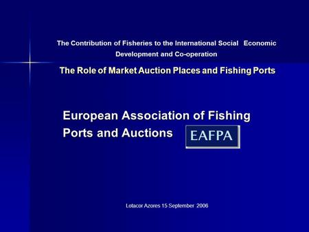 The Role of Market Auction Places and Fishing Ports The Contribution of Fisheries to the International Social Economic Development and Co-operation The.