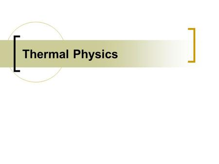 Thermal Physics.