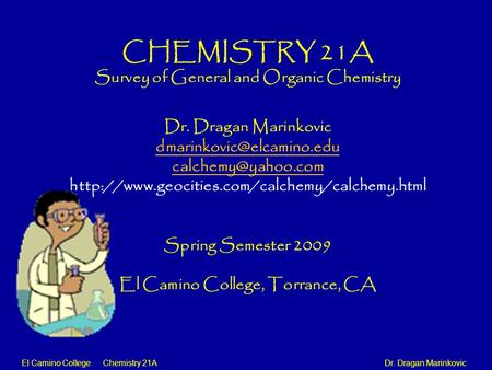 CHEMISTRY 21A Survey of General and Organic Chemistry
