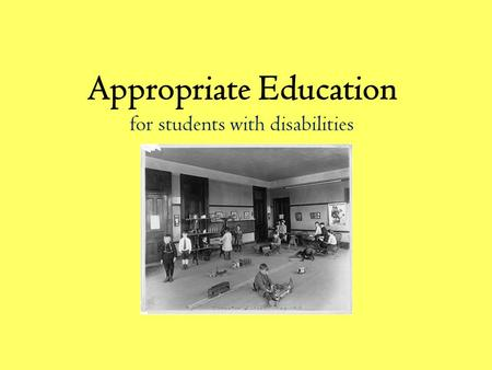 Appropriate Education for students with disabilities.