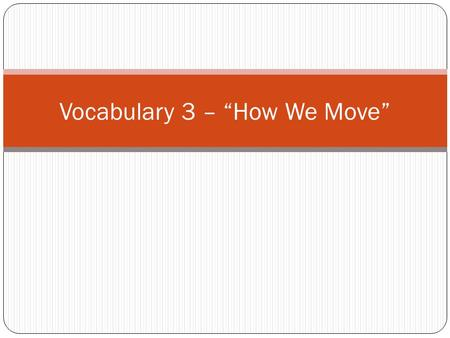 "Vocabulary 3 – ""How We Move"". Definition: To shake from cold."